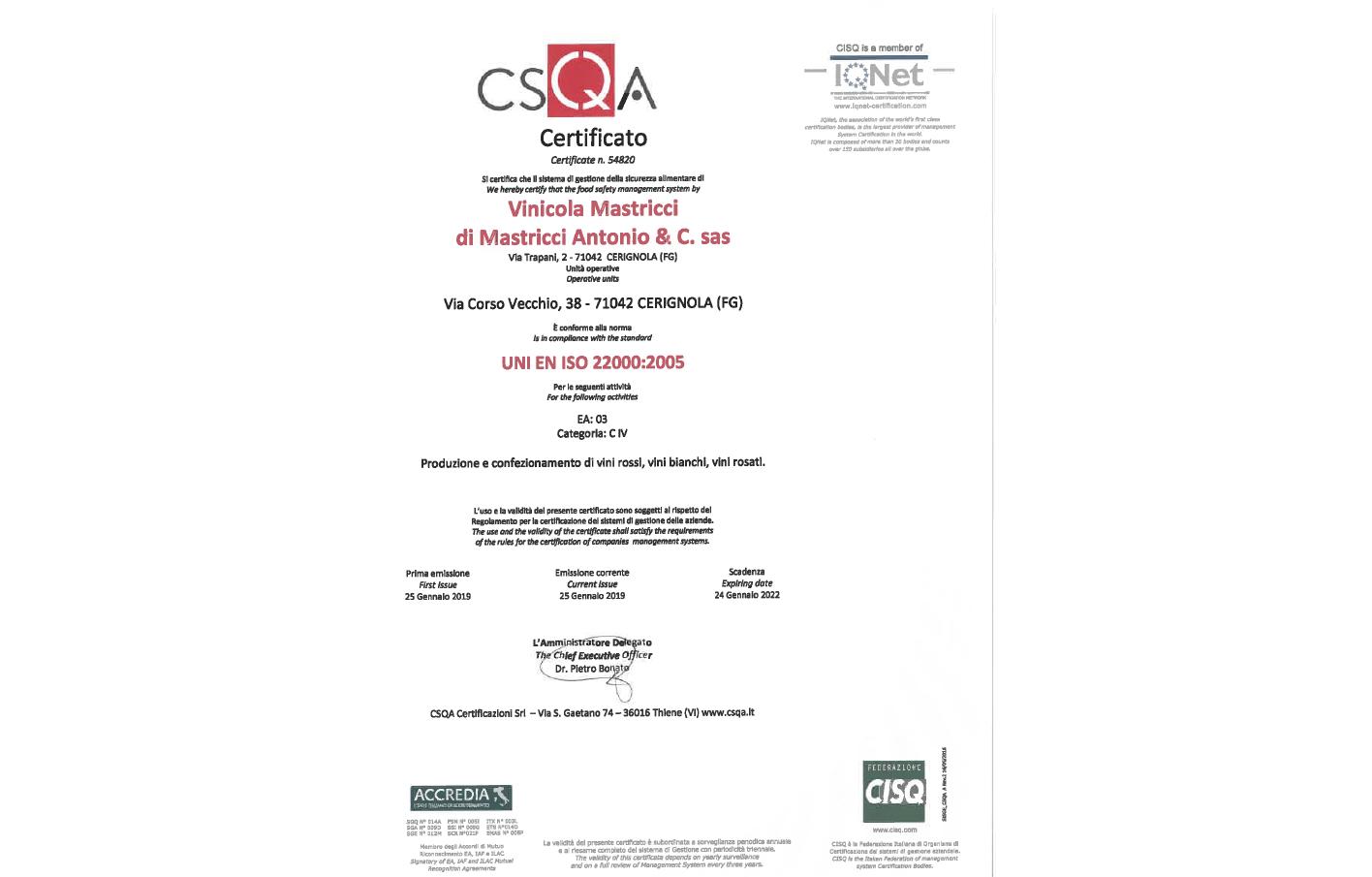 L'azienda Vinicola Mastricci Antonio certificata sulla sicurezza alimentare:                   UNI EN ISO 22000:2005